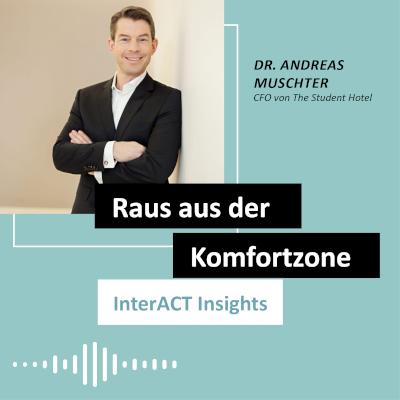 """Podcastfolge mit Dr. Andreas Muschter - """"Raus aus der Komfortzone"""" - InterACT Insights"""