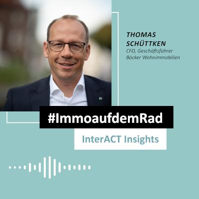 Podcastfolge mit Thomas Schüttken - #ImmoaufdemRad - InterACT Insights