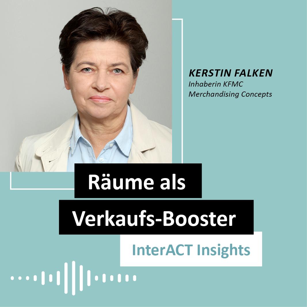"""Podcastfolge mit Kerstin Falken - """"Räume als Verkaufs-Booster"""" - InterACT Insights"""