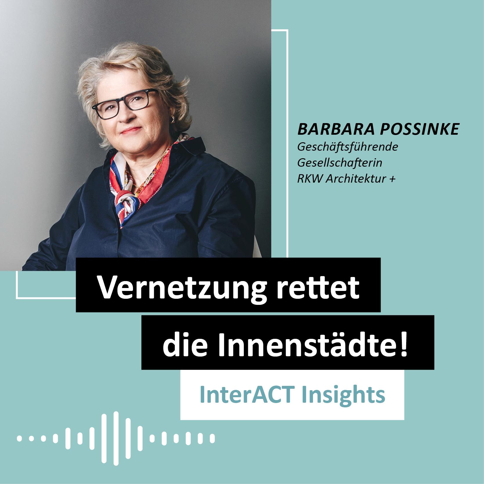 """Podcastfolge mit Barbara Possinke - """"Vernetzung rettet die Innenstädte"""" - InterACT Insights"""