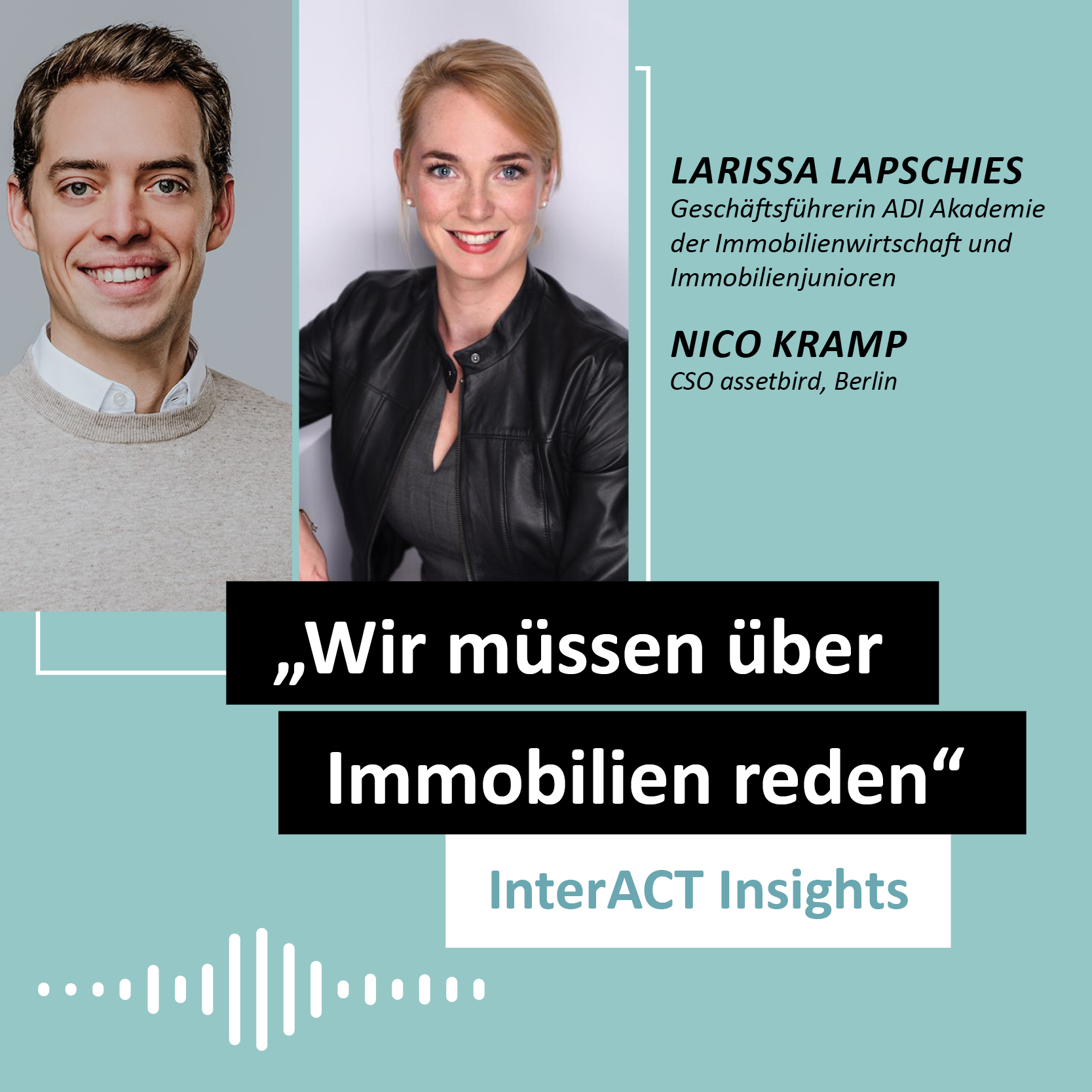 """Podcastfolge mit Larissa Lapschies und Nico Kramp - """"Wir müssen über Immobilien reden"""" - InterACT Insights"""