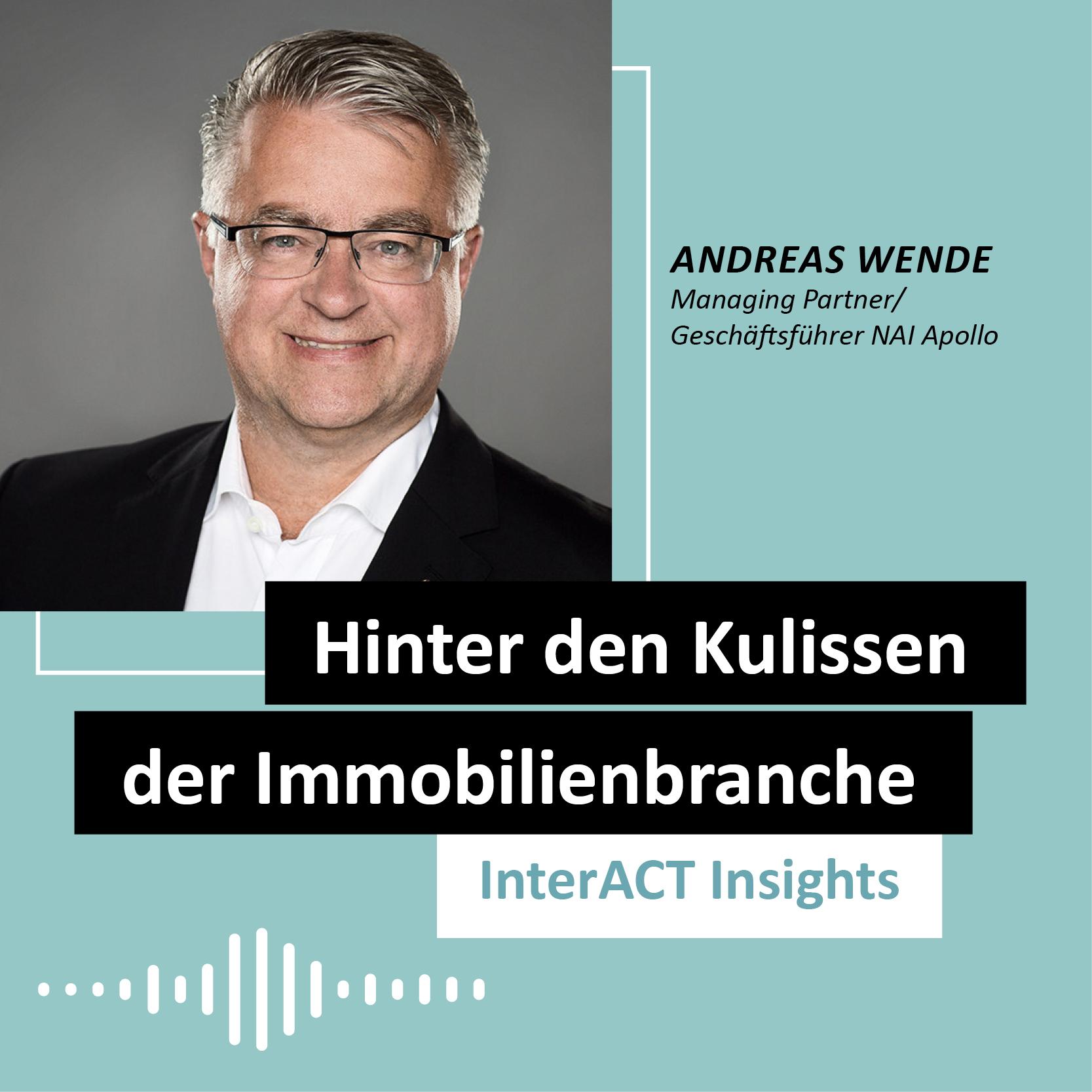 "Podcastfolge mit Andreas Wende - ""Hinter den Kulissen der Immobilienbranche"" - InterACT Insights"
