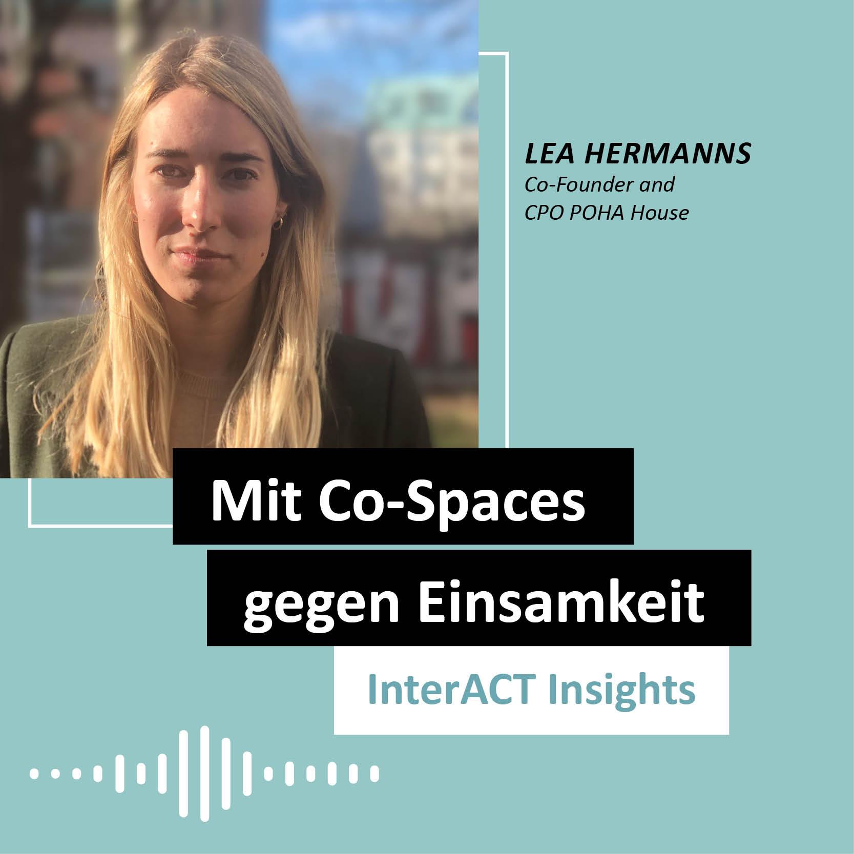 """Podcastfolge mit Lea Hermanns - """"Mit Co-Spaces gegen Einsamkeit"""" - InterACT Insights"""