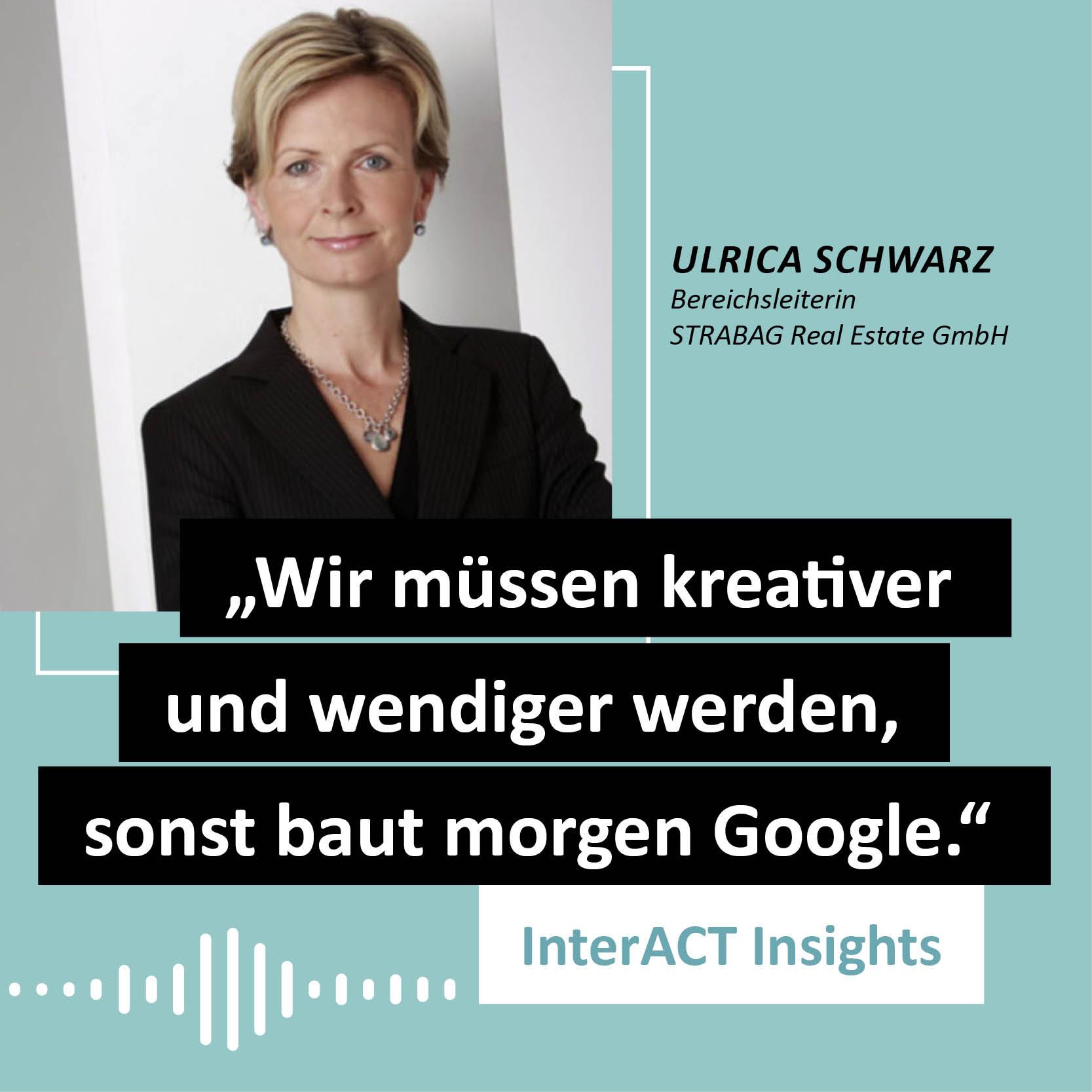 """Podcastfolge mit Ulrica Schwarz - """"Wir müssen kreativer und wendiger werden, sonst baut morgen Google."""" - InterACT Insights"""