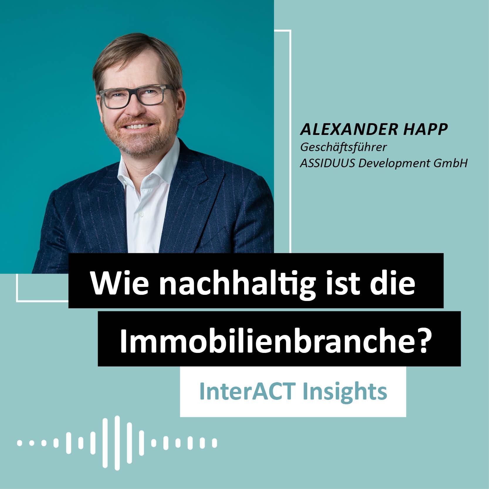 """Podcastfolge mit Alexander Happ - """"Wie nachhaltig ist die Immobilienbranche?"""" - InterACT Insights"""