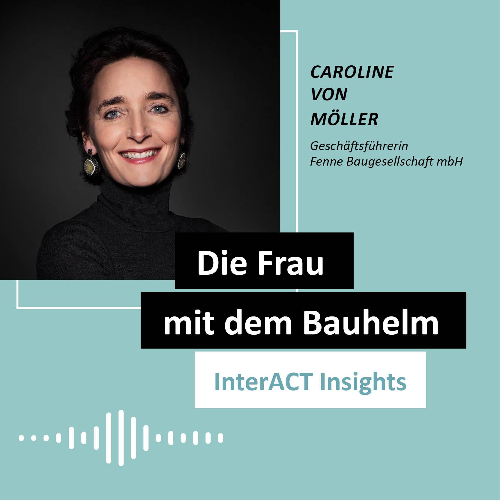 """Podcastfolge mit Caroline von Moeller - """"Die Frau mit dem Bauhelm"""" - InterACT Insights"""