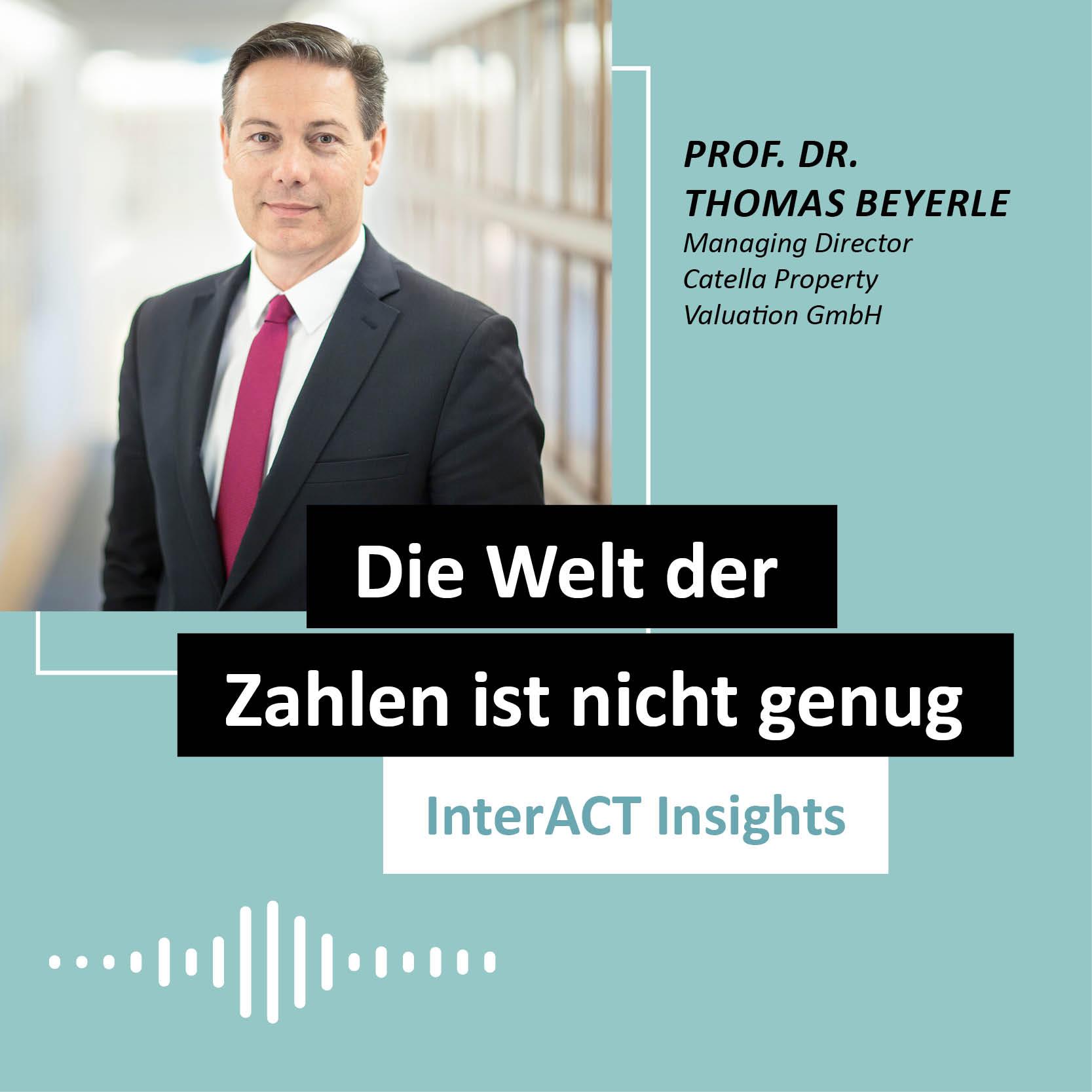 """Podcastfolge mit Prof. Dr. Thomas Beyerle - """"Die Welt der Zahlen ist nicht genug"""" - InterACT Insights"""