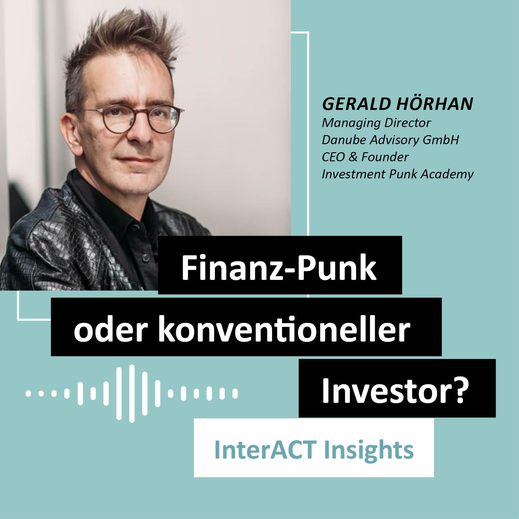 "Podcastfolge mit Gerald Hoerhan - ""Finanzpunk oder konventioneller Investor?"" - InterACT Insights"